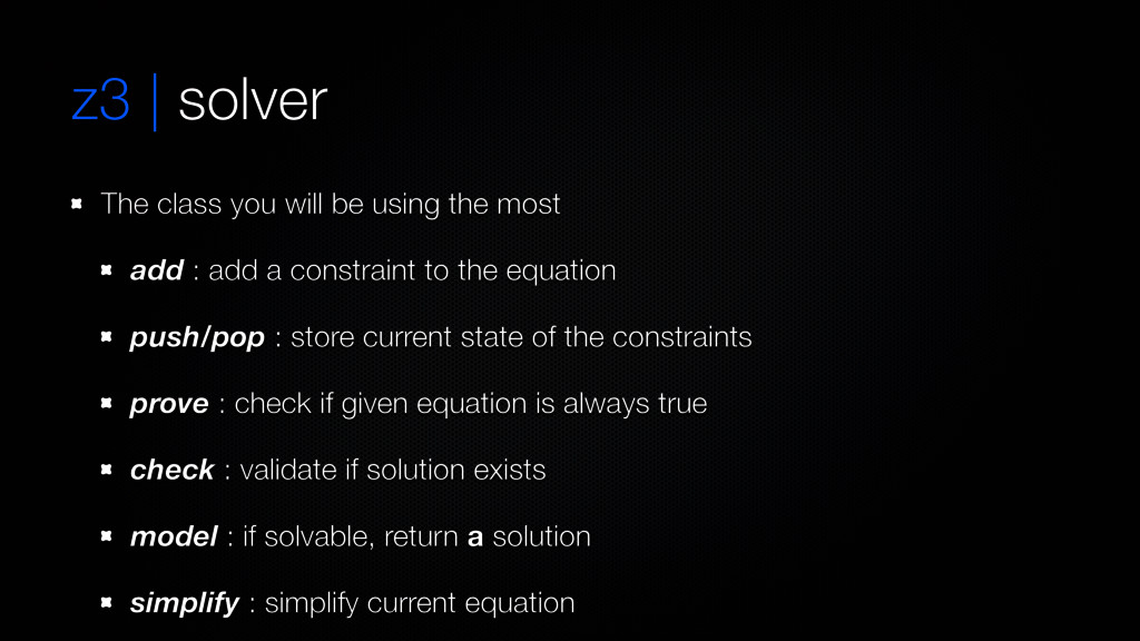 z3 | solver The class you will be using the mos...