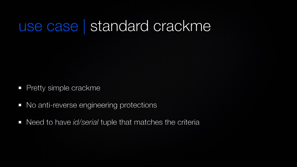 use case | standard crackme Pretty simple crack...