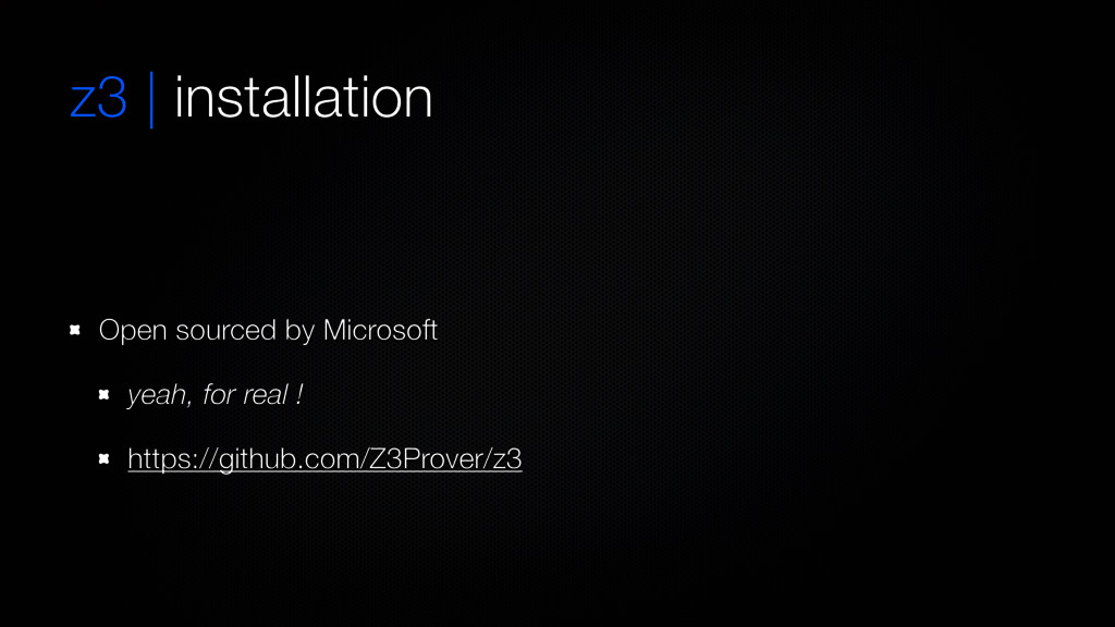 z3 | installation Open sourced by Microsoft yea...