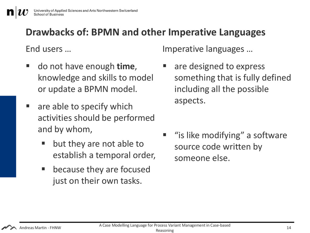 Andreas Martin - FHNW Drawbacks of: BPMN and ot...