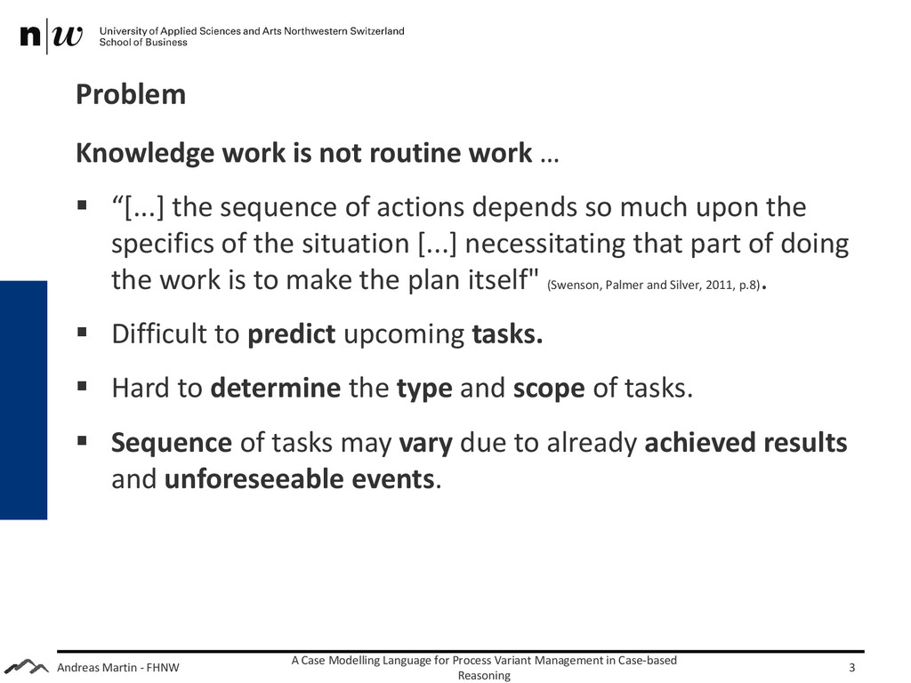 Andreas Martin - FHNW Problem Knowledge work is...