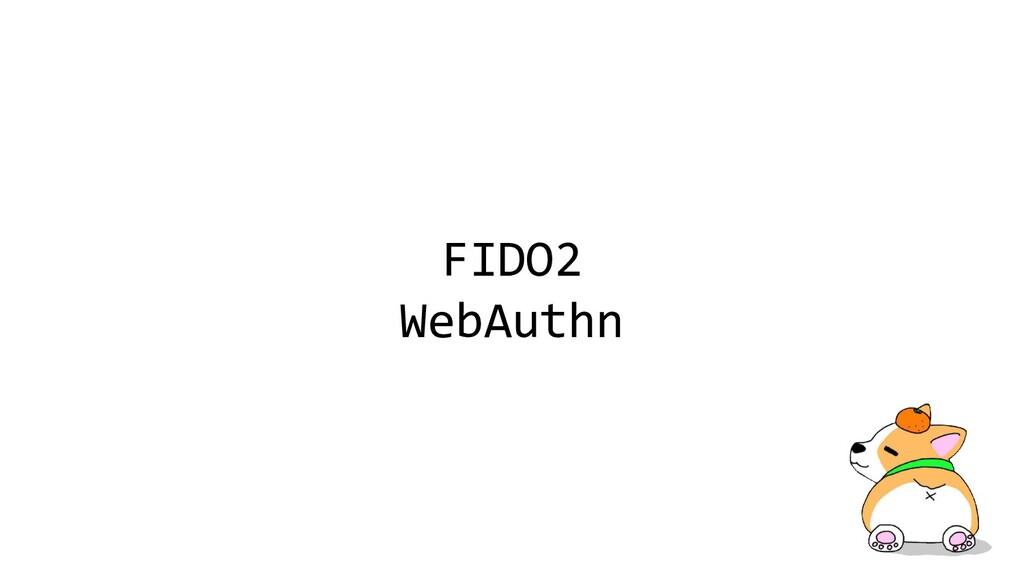 FIDO2 WebAuthn