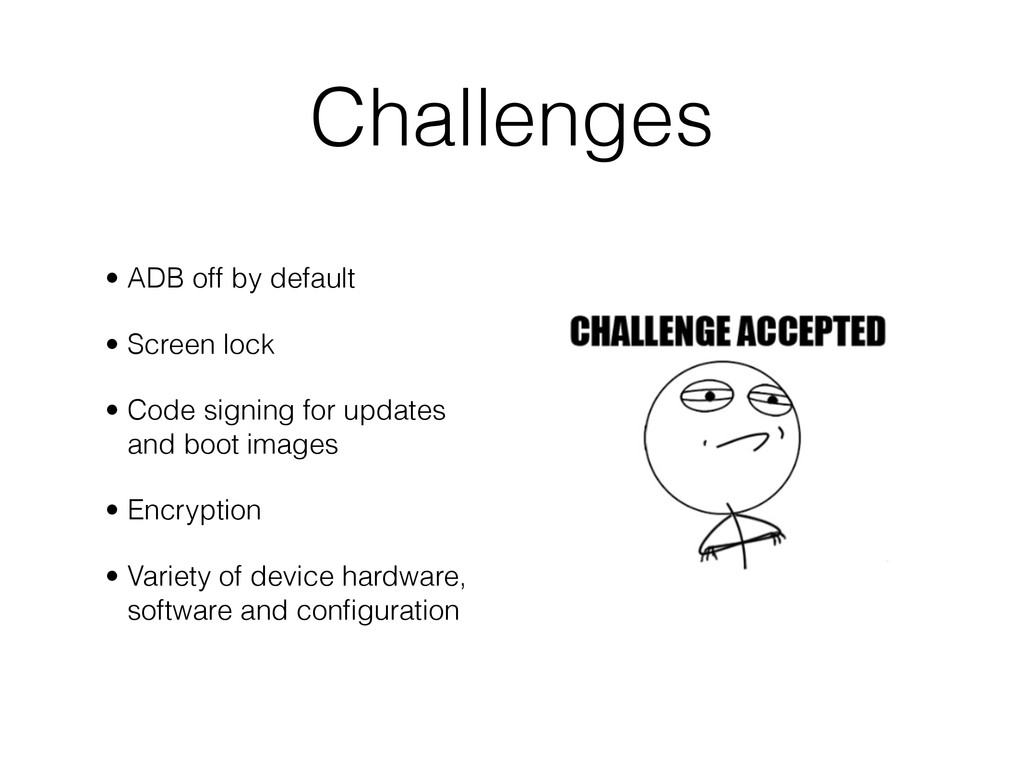 Challenges • ADB off by default