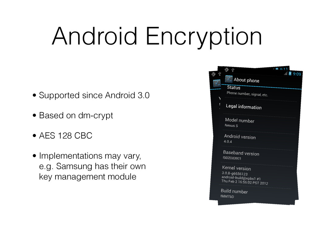 Android Encryption • Supported since Android 3....
