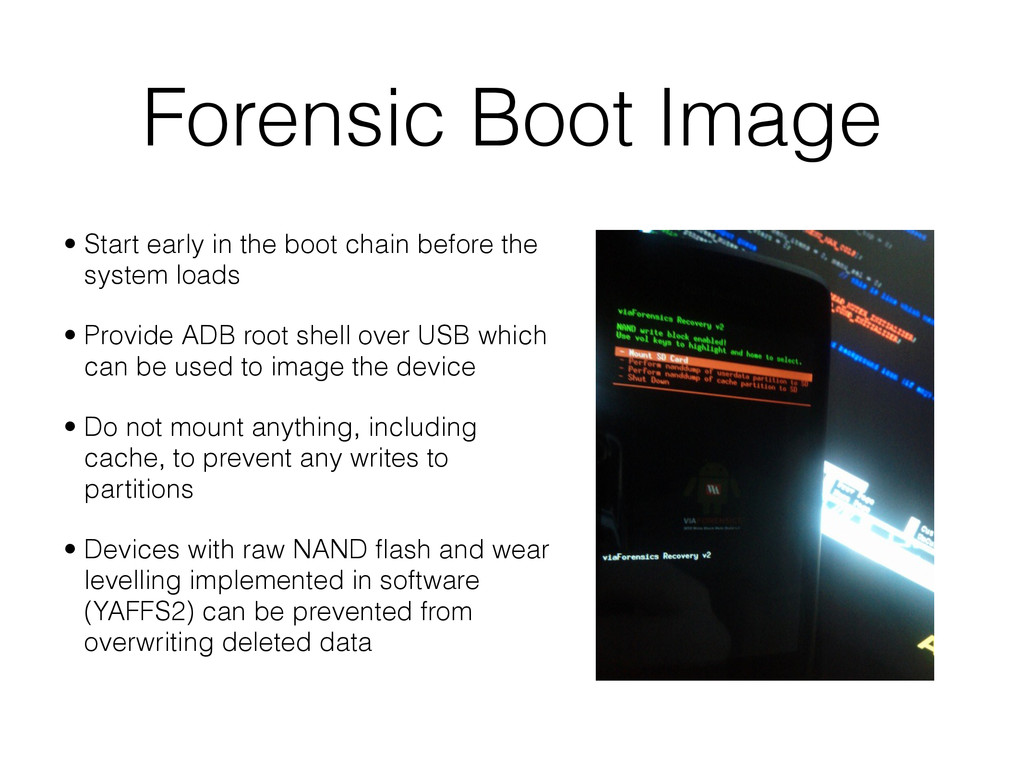 Forensic Boot Image • Start early in the boot c...