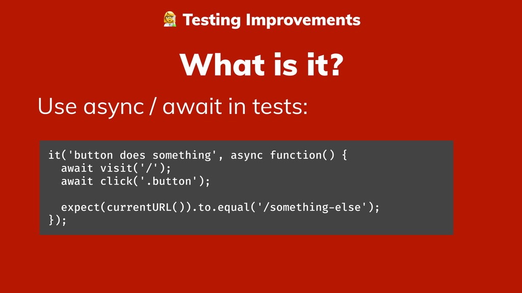 What is it? Use async / await in tests: & Testi...