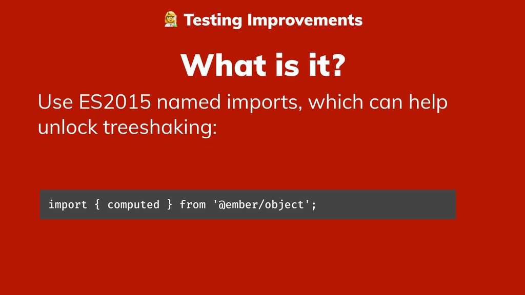 What is it? Use ES2015 named imports, which can...