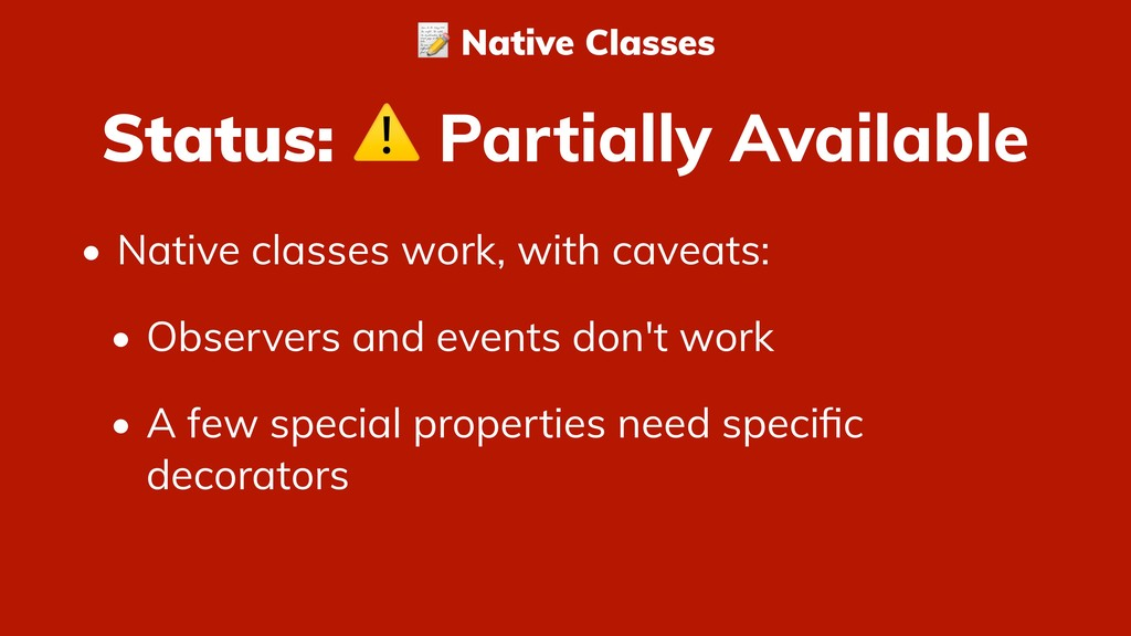 Status: ⚠ Partially Available • Native classes ...