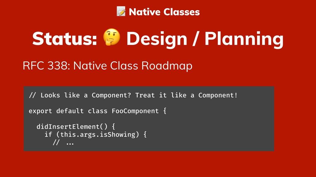 Status:  Design / Planning RFC 338: Native Clas...