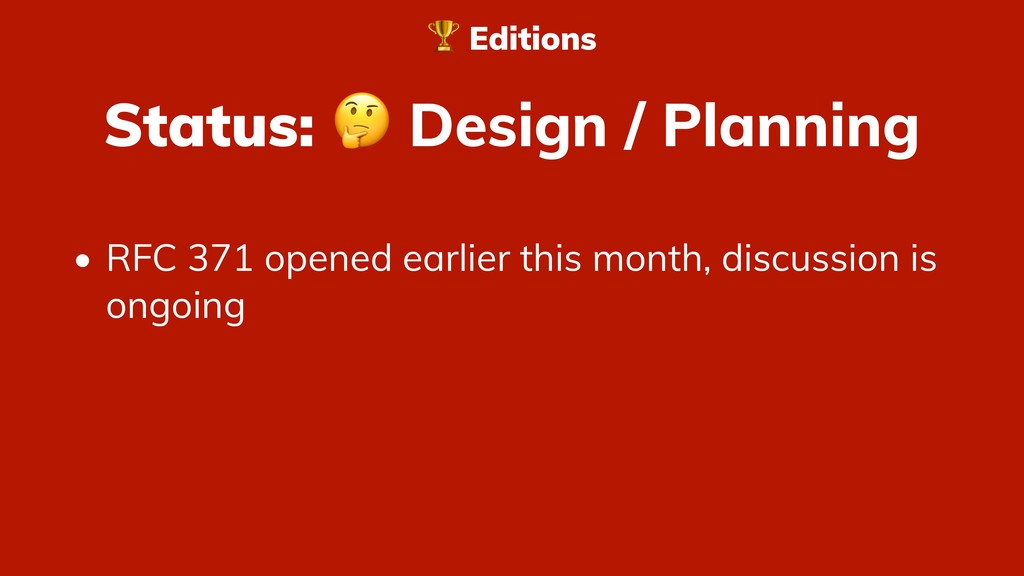 Status:  Design / Planning • RFC 371 opened ear...