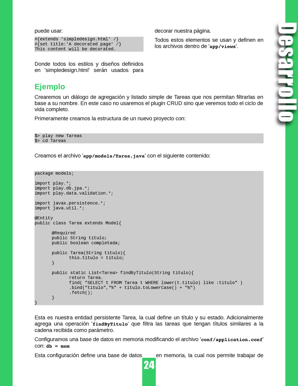 puede usar: #{extends 'simpledesign.html' /} #{...