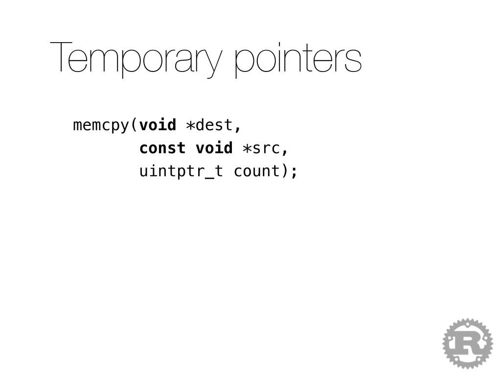 memcpy(void *dest, const void *src, uintptr_t c...