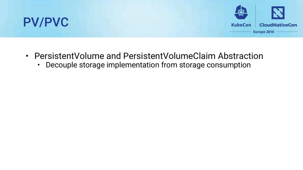 • PersistentVolume and PersistentVolumeClaim Ab...