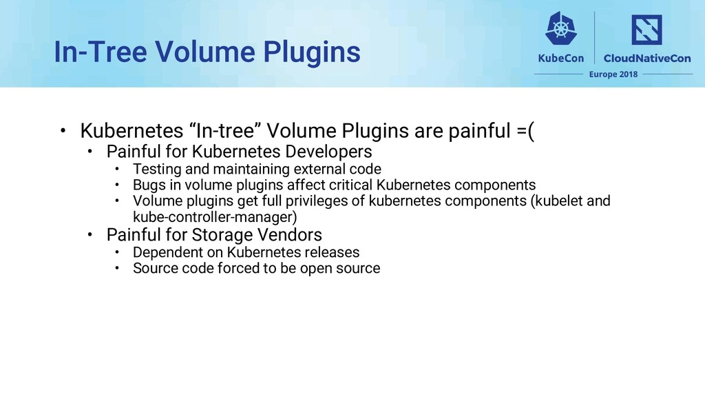 """• Kubernetes """"In-tree"""" Volume Plugins are painf..."""