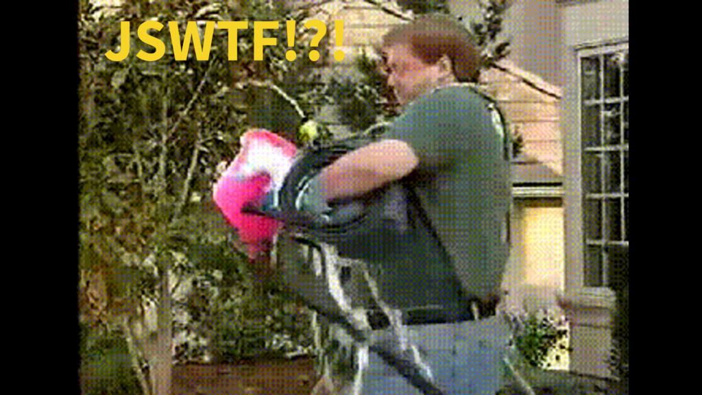 JSWTF!?!