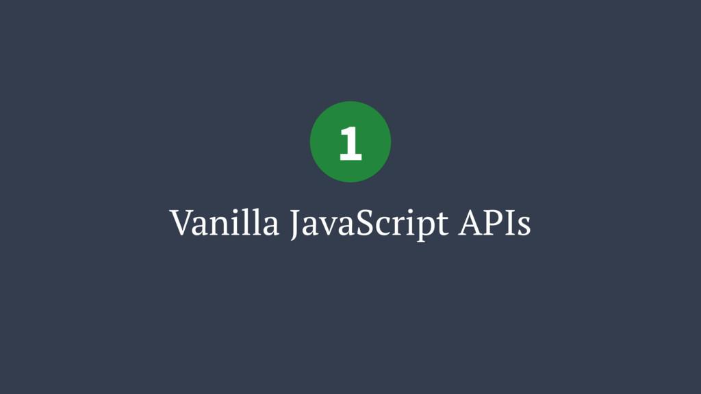 Vanilla JavaScript APIs 1