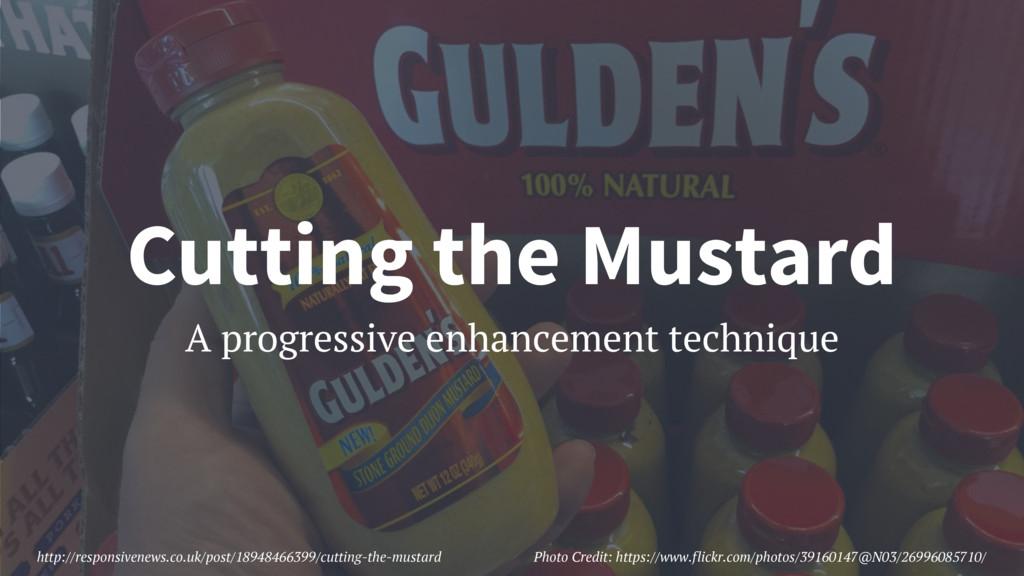A progressive enhancement technique Cutting the...