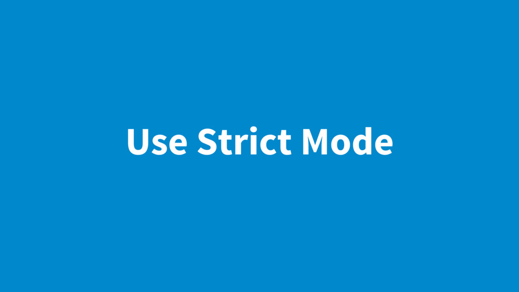 Use Strict Mode