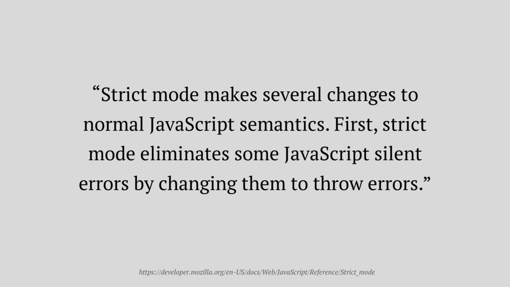 """""""Strict mode makes several changes to normal Ja..."""
