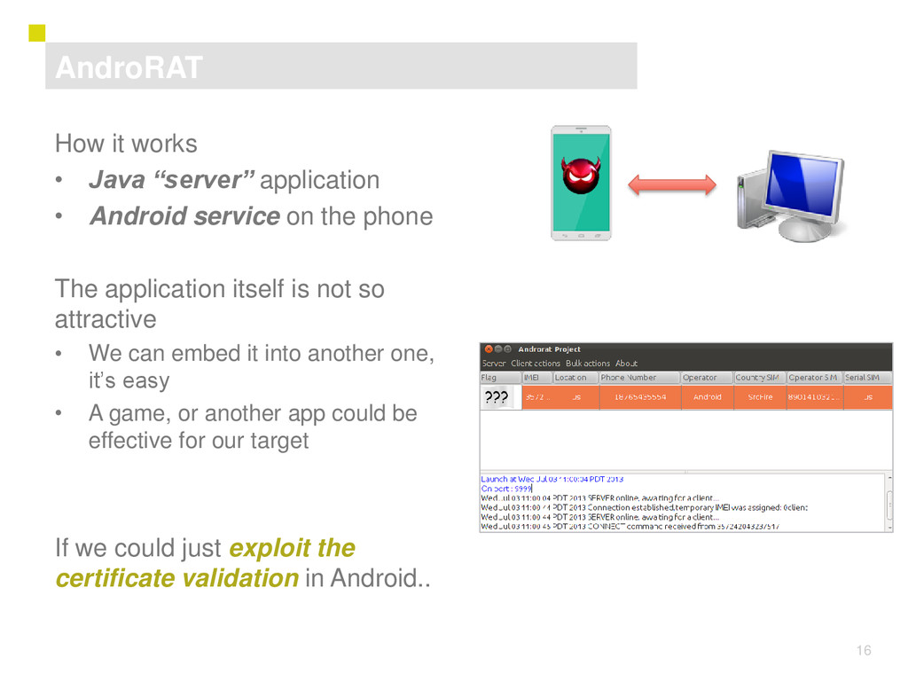 "16 AndroRAT How it works • Java ""server"" applic..."