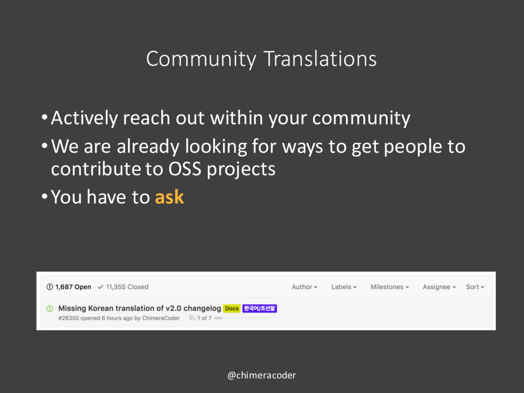 Community Translations •Actively reach out with...