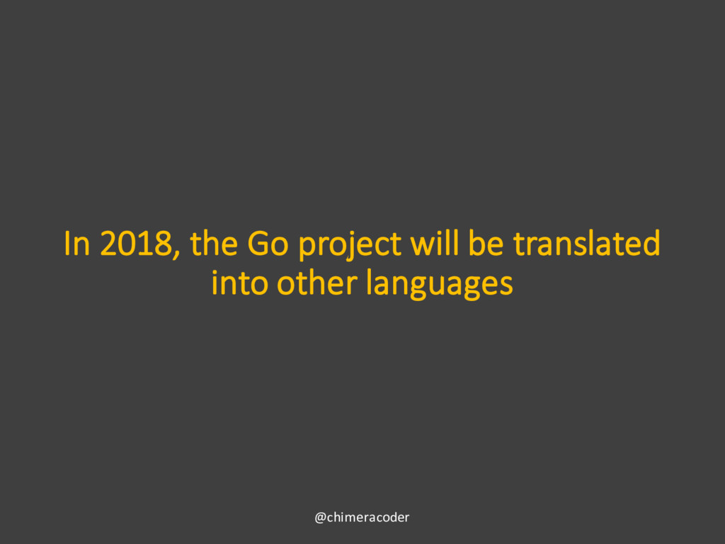 In 2018, the Go project will be translated into...