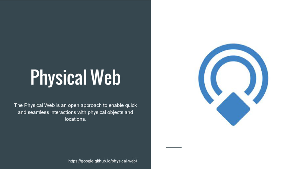 Physical Web The Physical Web is an open approa...