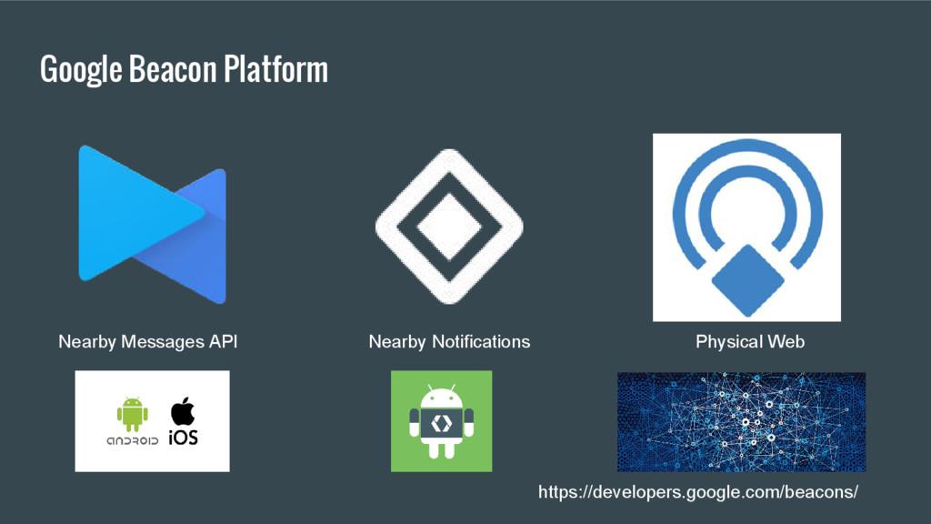 Google Beacon Platform https://developers.googl...
