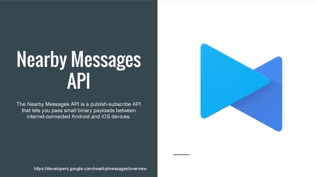 Nearby Messages API The Nearby Messages API is ...