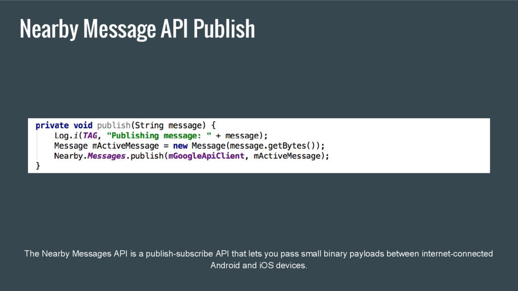 The Nearby Messages API is a publish-subscribe ...