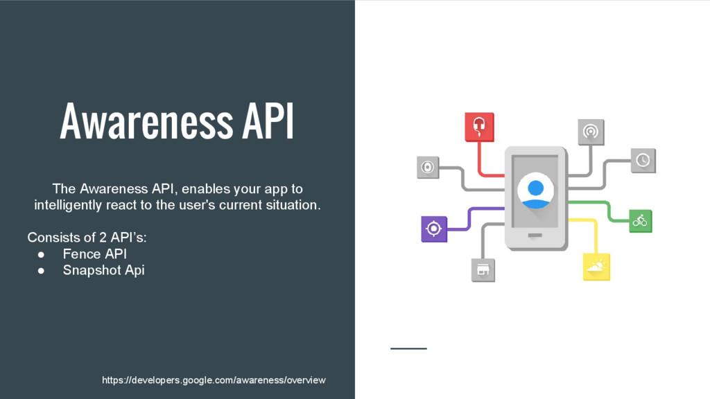 Awareness API The Awareness API, enables your a...