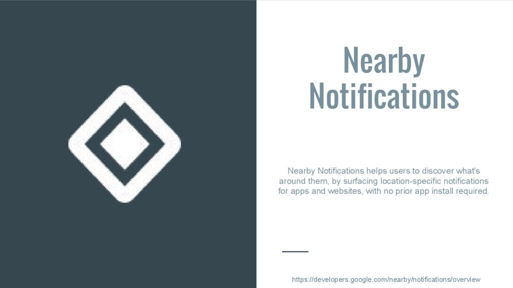 Nearby Notifications Nearby Notifications helps...
