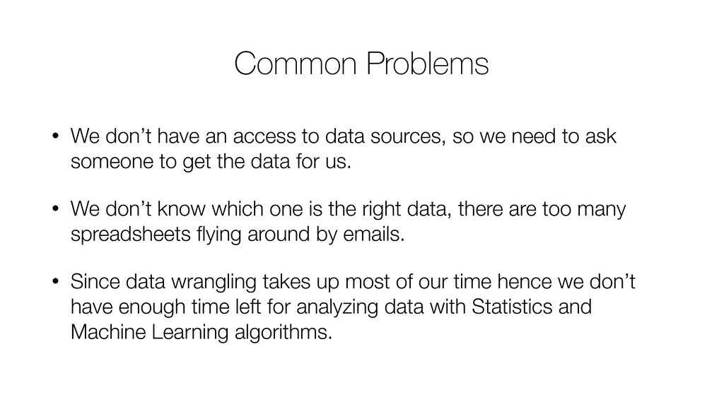 Common Problems • We don't have an access to da...