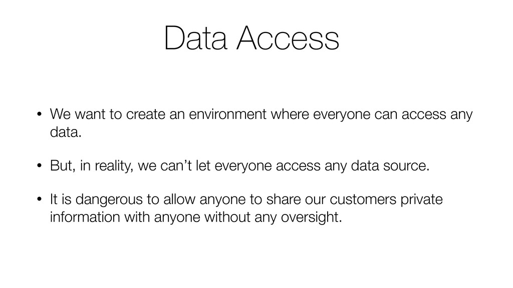 Data Access • We want to create an environment ...