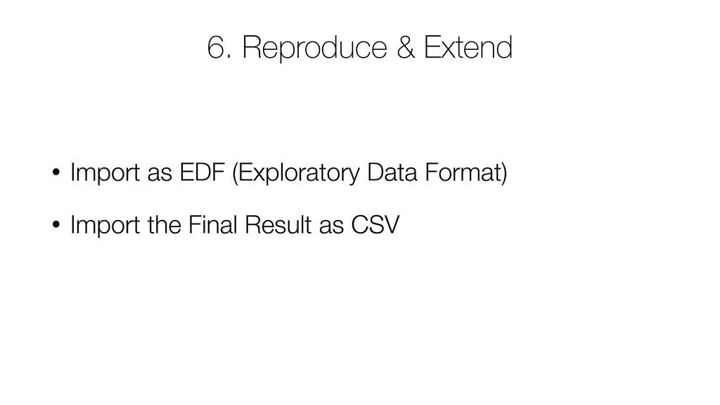 • Import as EDF (Exploratory Data Format) • Imp...