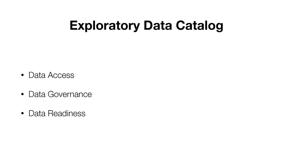Exploratory Data Catalog • Data Access • Data G...