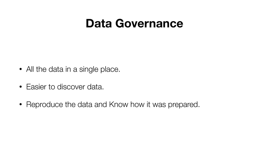 Data Governance • All the data in a single plac...