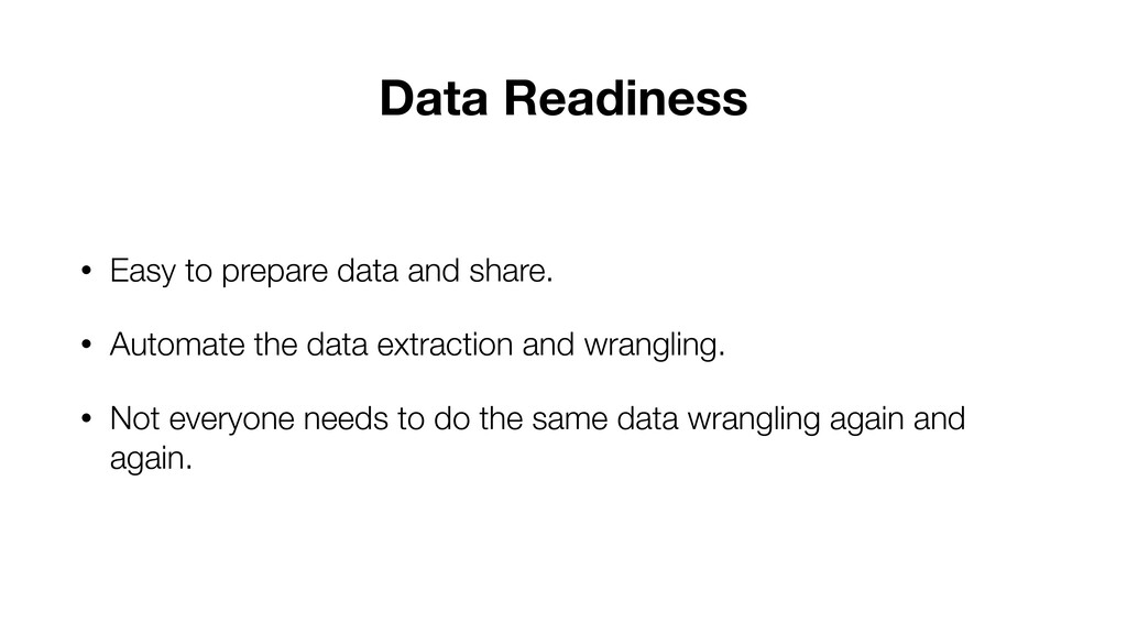 Data Readiness • Easy to prepare data and share...