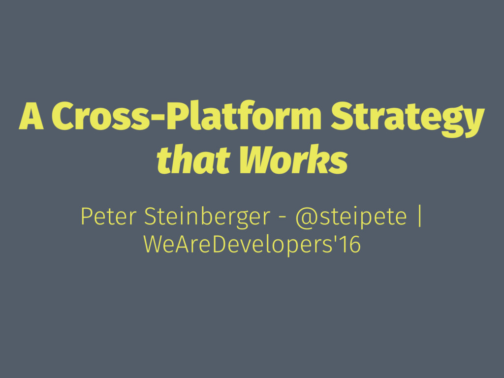 A Cross-Platform Strategy that Works Peter Stei...