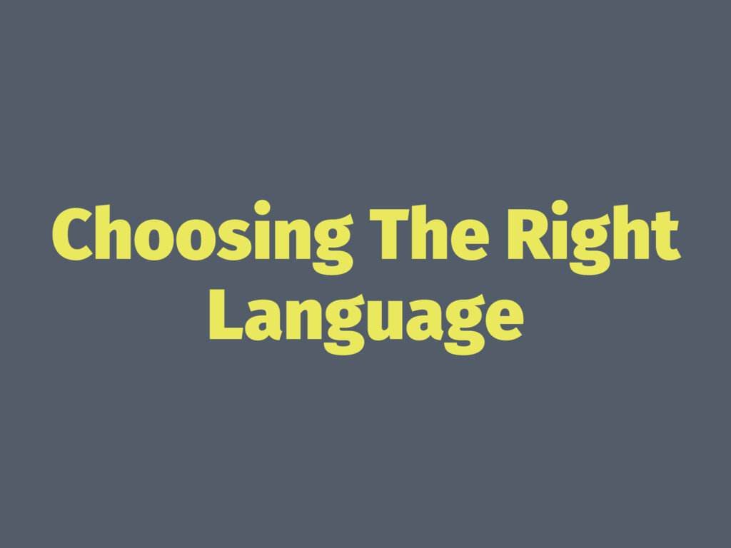 Choosing The Right Language