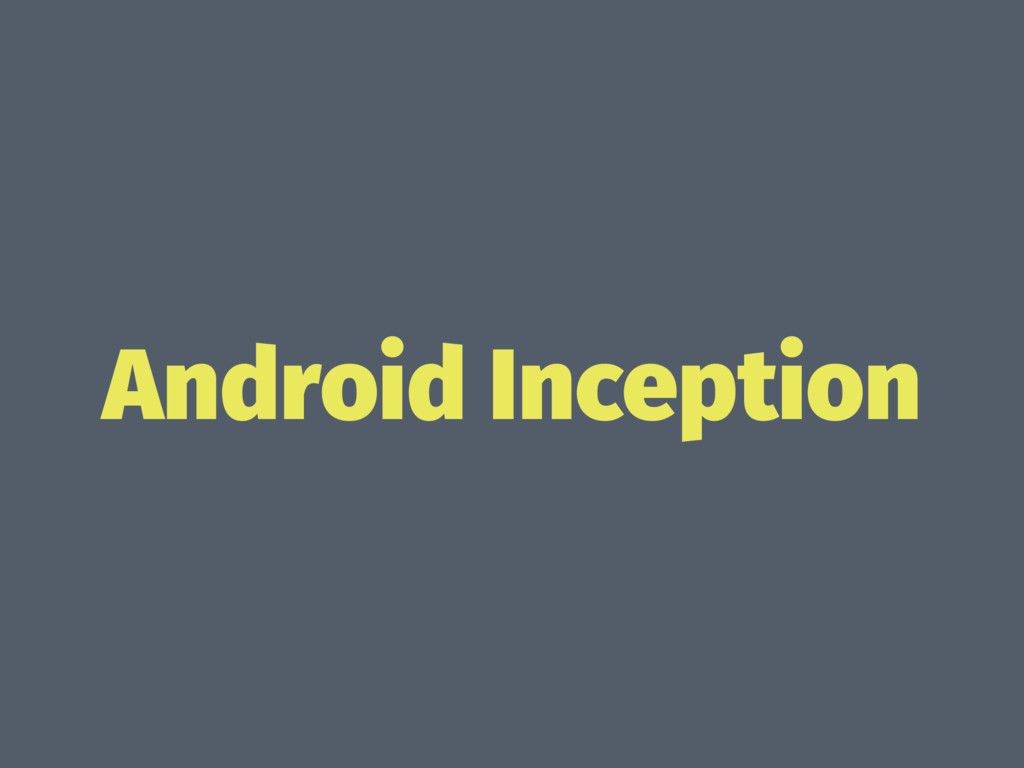 Android Inception
