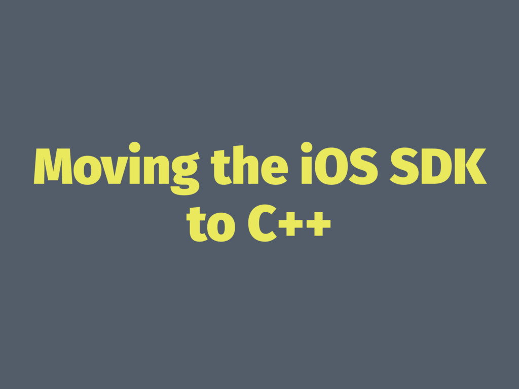 Moving the iOS SDK to C++