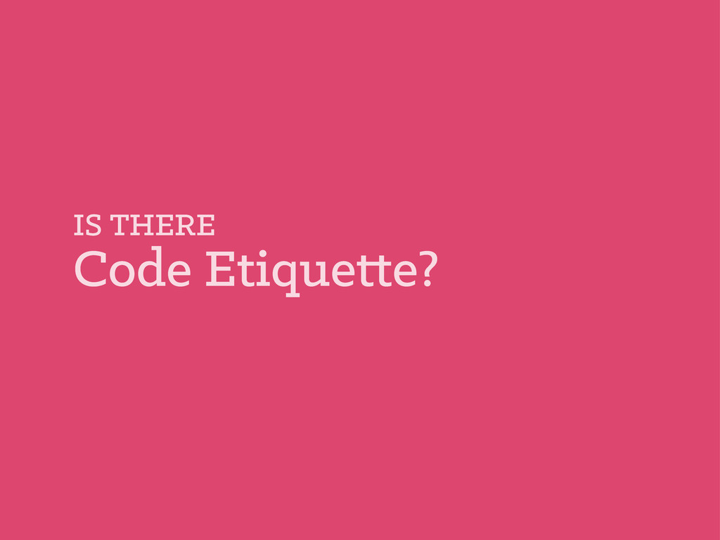 IS THERE Code Etique e?