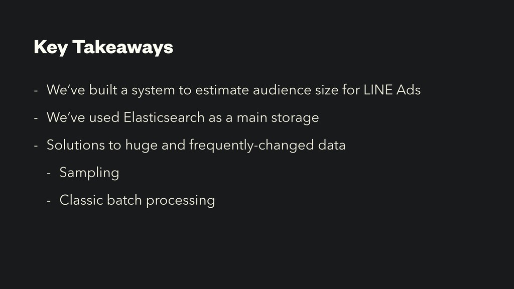 Key Takeaways - We've built a system to estimat...