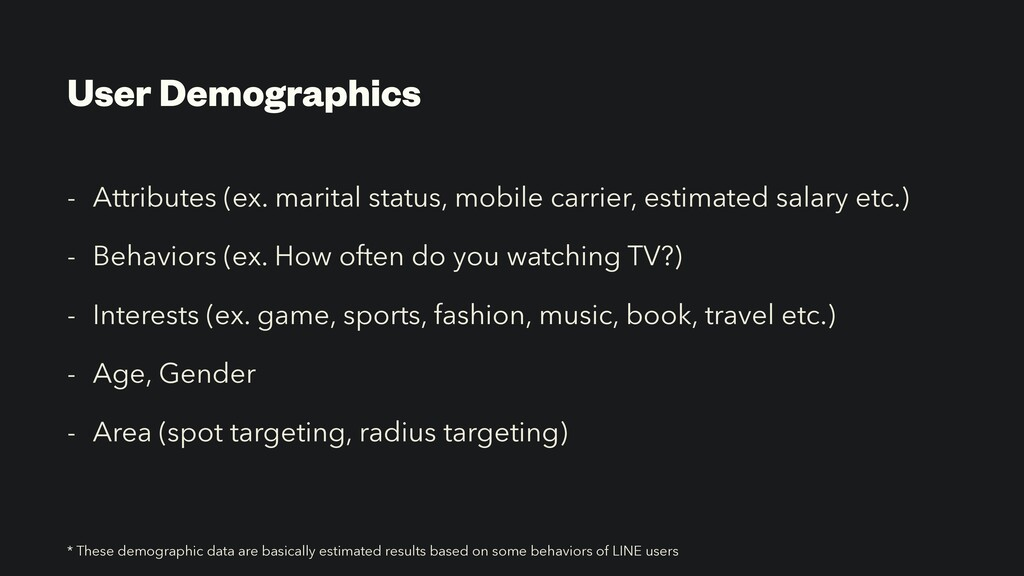 User Demographics - Attributes (ex. marital sta...