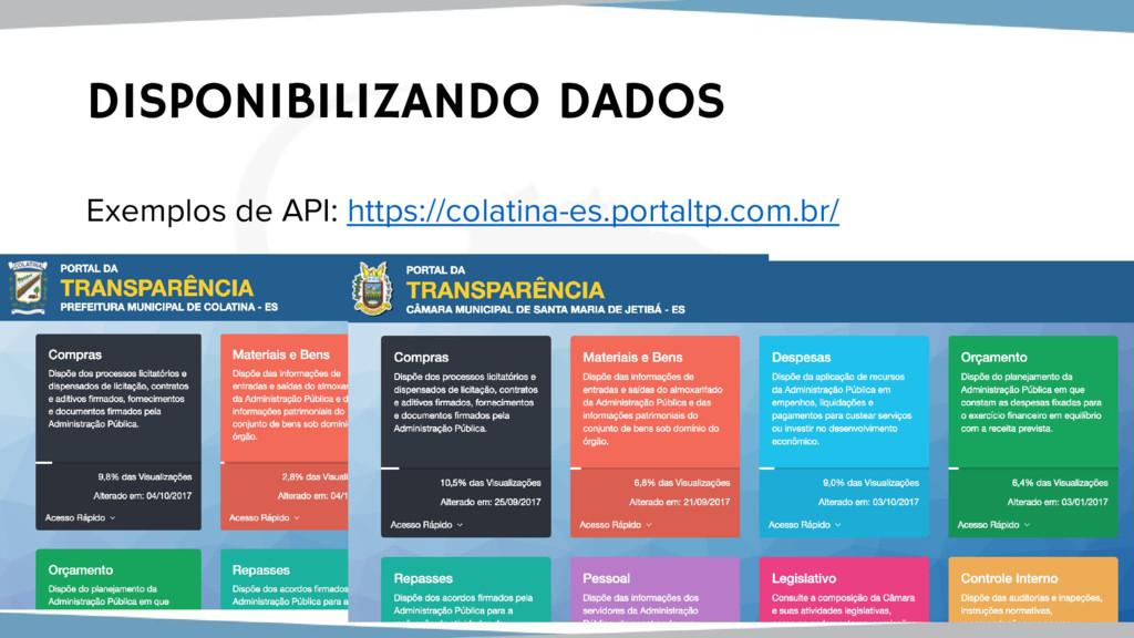 DISPONIBILIZANDO DADOS Exemplos de API: https:/...