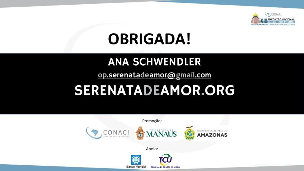 Promoção: Apoio: OBRIGADA! ANA SCHWENDLER op.se...