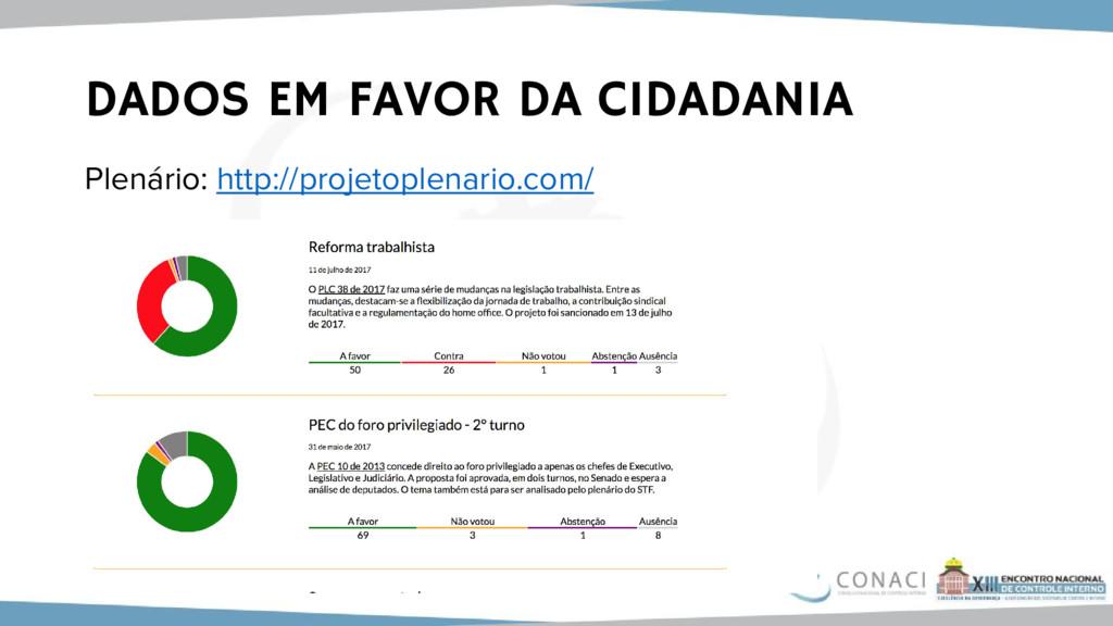 DADOS EM FAVOR DA CIDADANIA Plenário: http://pr...