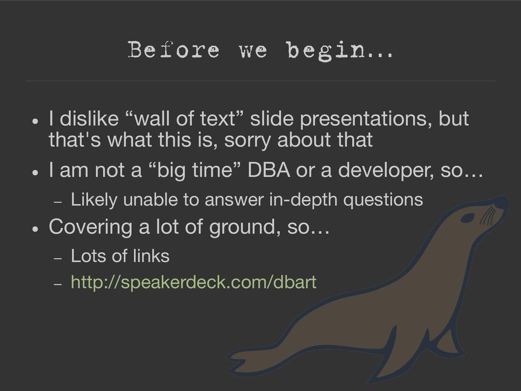 """Before we begin… ● I dislike """"wall of text"""" sli..."""