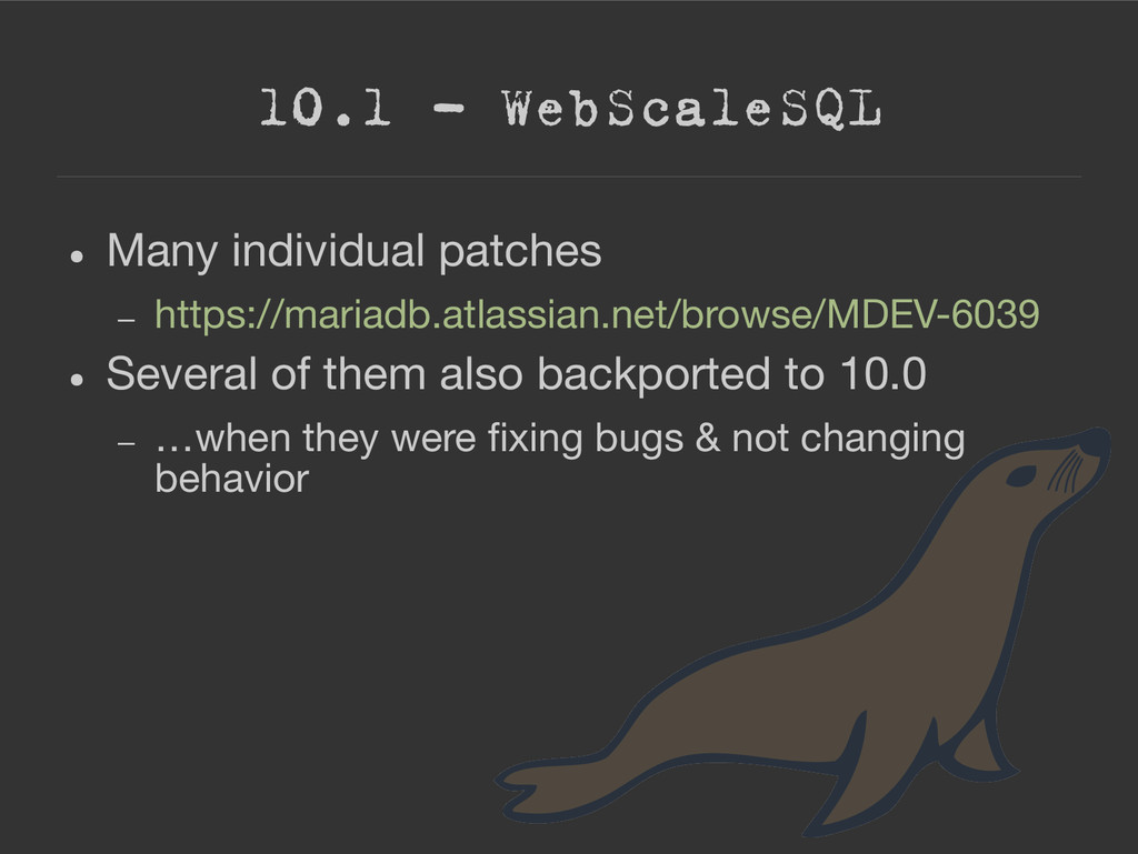 10.1 – WebScaleSQL ● Many individual patches – ...